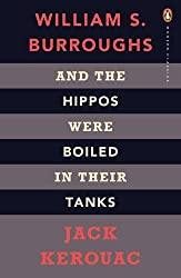 And the Hippos Were Boiled in Their Tanks (Penguin Modern Classics)