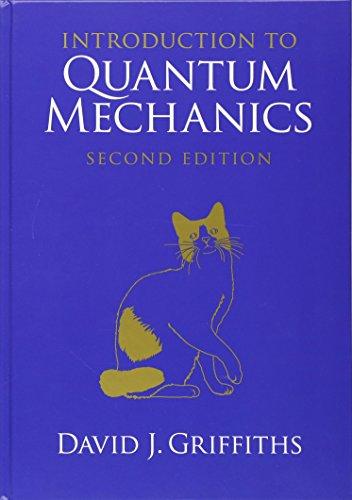 Introduction to Quantum Mechanics por David J. Griffiths