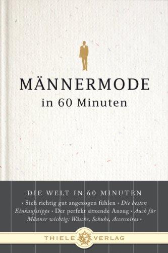Männermode in 60 Minuten (Die Welt in 60 Minuten)