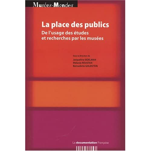 La place des publics : De l'usage des études et recherches par les musées