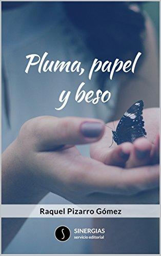 Pluma, papel y beso por Raquel Pizarro Gómez
