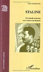 Staline : Un monde nouveau vu à travers un homme