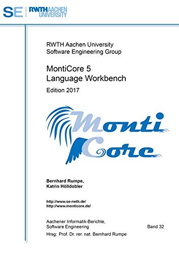 MontiCore 5 Language Workbench: Edition 2017 (Aachener Informatik Berichte Software Engineering)