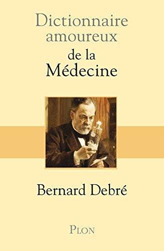Dictionnaire amoureux de la Médecine