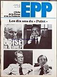 ECHO DE LA PRESSE ET DE LA PUBLICITE (L') [No 1284] du 27/09/1982 - LES DIX ANS DU POINT - SOMMAIRE - PRESSE - COLETTE - ECHOS PRESSE - RADIOS LOCALES PRIVEES - LES AVIS FAVORABLES - LE PAPIER IMPRIME A L'ERE INFORMATIQUE - PRISE DE PARTICIPATION DES EDITIONS MONDIALES DANS REGIE CASSETTES VIDEO - JOURNEES INTERGRAGRIC A LYON - IMPRIM'EXPO A LYON - VENTE DU PREMIER COMPUTER TO PLATE SYSTEM - LE DROIT AUDIOVISUEL DANS LA COMMUNAUTE EUROPEENNE - NOUVELLES PUBLICATIONS - L'ACTIVITE SYNDICALE RUE G...