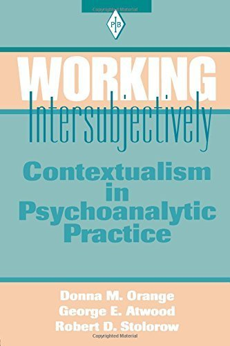 Working Intersubjectively: Contextualism in Psychoanalytic Practice (Psychoanalytic Inquiry Book Series) by Orange, Donna M., Atwood, George E., Stolorow, Robert D. (2001) Paperback