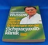 Klausjürgen Wussow: Mein Leben als Chefarzt Dr. Brinkmann von der Schwarzwaldklinik.