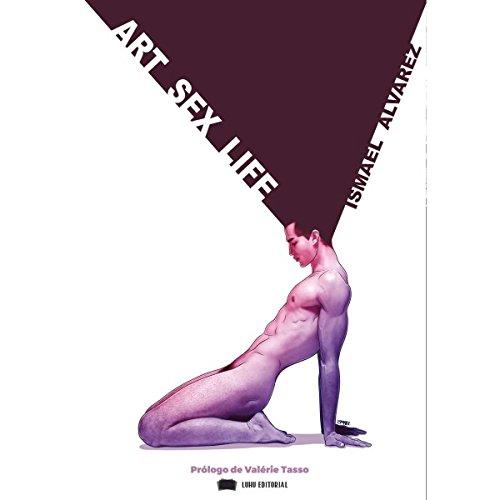 Descargar Libro Art Sex Life de Ismael Álvarez Vélez