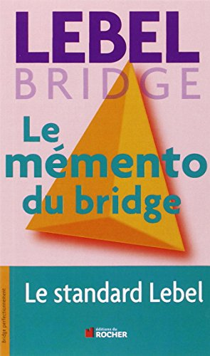 Le mémento du bridge par Michel Lebel