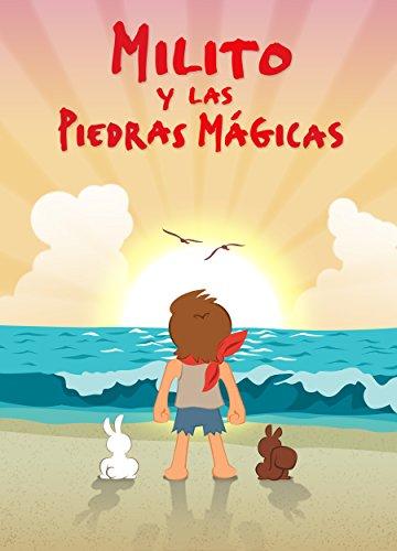 Libros para niños: Milito y las piedras mágicas Cuentos infantiles: Libros para niños en español: cuentos para niños, cuentos infantiles en español, cuentos para niños en español,