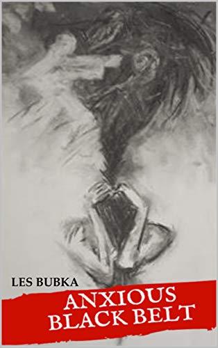 Anxious Black Belt (English Edition)