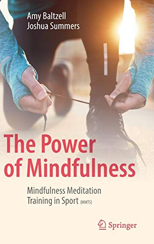 The Power of Mindfulness: Mindfulness Meditation Training in Sport (MMTS) di Amy Baltzell,Joshua Summers