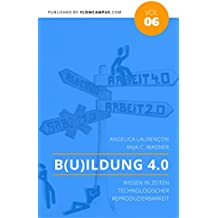 B(u)ildung 4.0: Wissen in Zeiten technologischer Reproduzierbarkeit