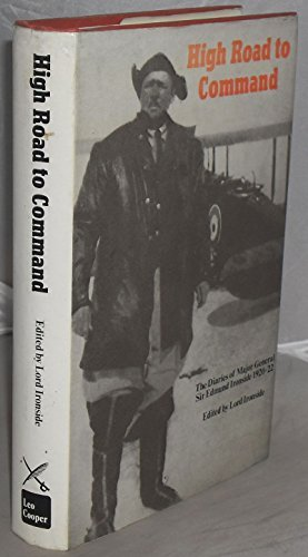 High road to command: The diaries of Major-General Sir Edmund Ironside, 1920-1922; by Edmund Ironside (1972-08-02)