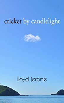 Cricket By Candlelight by [Jerome, Lloyd]