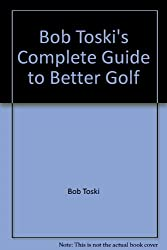 Complete Guide to Better Golf
