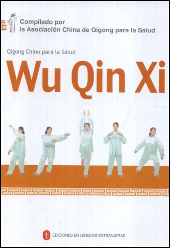 Wu Qin Xi - Qigong chino para la salud (Libro + DVD) por Foreign Languages Press