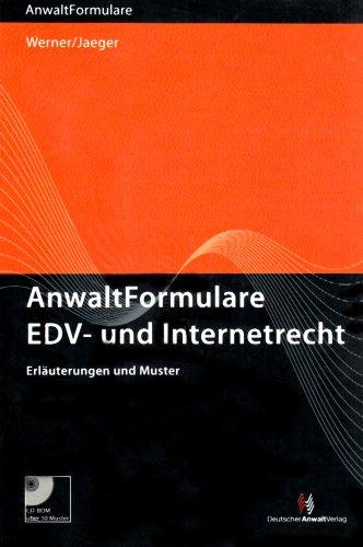 AnwaltFormulare EDV- und Internet-Recht: Erläuterungen und Muster mit CD-ROM