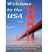 [ [ WELCOME TO THE USA: A HUMOROUS PHOTOSTORY DESCRIBING AN IMMIGRANT'S JOURNEY THROUGH CALIFORNIA, SEATTLE, AND NASHVILLE BY(S, KALPANIK )](AUTHOR)[PAPERBACK]