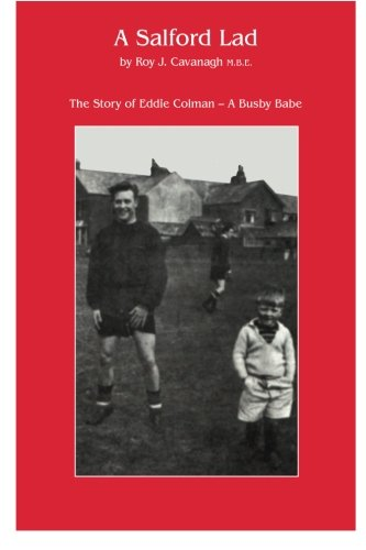 Eddie Colman: a Busby Babe: The story of a Salford Lad