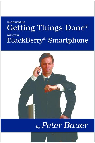 Implementing Getting Things Done (GTD) with your BlackBerry Wireless Handheld (English Edition) Blackberry Wireless Handheld