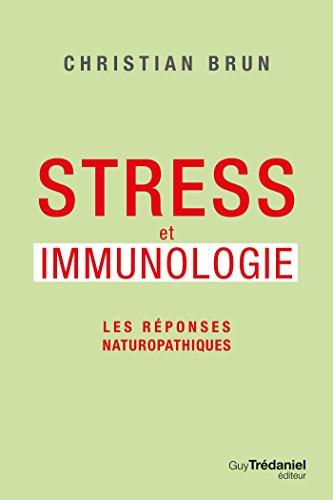 Stress et immunologie : Les réponses naturopathiques par Christian Brun