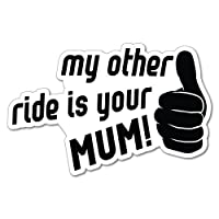 MY OTHER RIDE IS YOUR MUM Sticker Decal JDM Car Drift Vinyl Funny Turbo