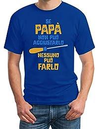 sports shoes 941d5 d9677 Regalo Festa del papà - Se papà Non può aggiustarlo T-Shirt Maglietta Uomo