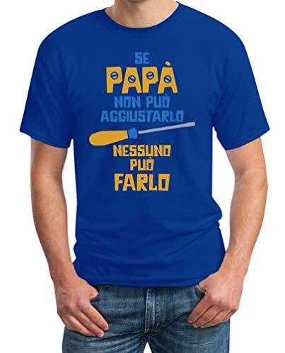 Regalo Festa del papà - Se papà Non può aggiustarlo T-Shirt Maglietta Uomo Large Blu