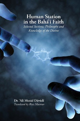 Human Station in the Baha'i Faith: Selected Sections: Philosophy and Knowledge of the Divine por Ali Murad Davudi