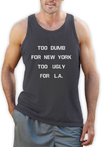 TOO DUMB FOR NEW YORK TOO UGLY FOR L.A Tank Top Dunkelgrau