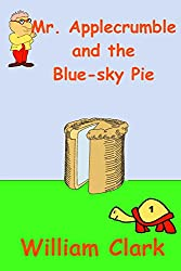 Mr. Applecrumble and the Blue-sky Pie (English Edition)