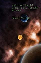 Amderesta The 4th Republic #1. The NDEG Mission (Amderesta The 3rd/4th Republic Book 2) (English Edition)