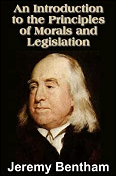 An Introduction to the Principles of Morals and Legislation (with linked TOC) (English Edition) par [Bentham, Jeremy]