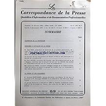 CORRESPONDANCE DE LA PRESSE (LA) [No 10288] du 06/02/1990 - SOMMAIRE - CALENDRIER DE LA PROFESSION - PROBLEMES D'ACTUALITE DE LA PRESSE - M JEAN MIOT PRESIDENT DU SYNDICAT DE LA PRESSE PARISIENNE ESTIME QU'IL SERAIT ARCHAIQUE A LA VEILLE DE L'ENTREE DANS LA MARCHE UNIQUE EUROPEEN DE REFORMER LES AIDES PUBLIQUES A LA PRESSE DANS UNE OPTIQUE NATIONALE - LE CONSEIL DE LA CONCURRENCE SE SAISIT D'OFFICE DES PRATIQUES DU MARCHE DE LA PUBLICITE - M PAUL QUILLES MINISTRE DES POSTES DES TELECOMMUNICATIO