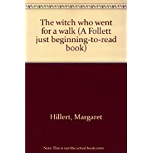 The witch who went for a walk (A Follett just beginning-to-read book)