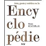 Arte, gusto y estética en la Encyclopédie (Estètica&Crítica)