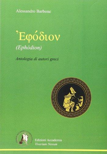 Ephòdion. Antologia di autori greci. Per il Liceo classico