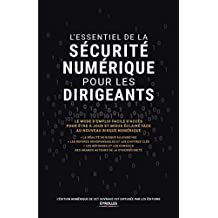 L'essentiel de la sécurité numérique pour les dirigeants: Le mode d'emploi facile d'accès pour être à jour et mieux éclairé face au nouveau risque numérique ... en version numérique à télécharger