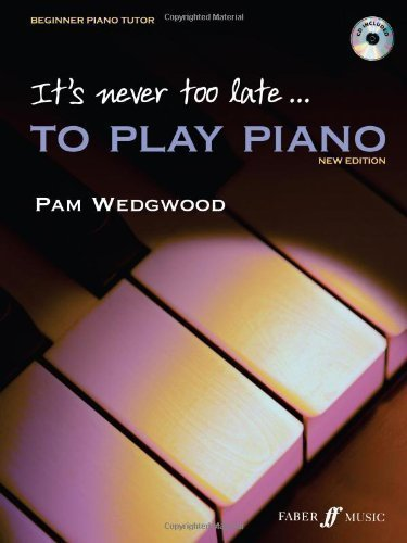 It's Never Too Late to Play Piano (Tutor book with CD) by Pam Wedgwood Pap/Com Edition (2006)