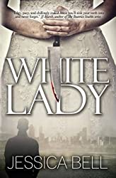 [(White Lady)] [By (author) Jessica Bell] published on (October, 2014)