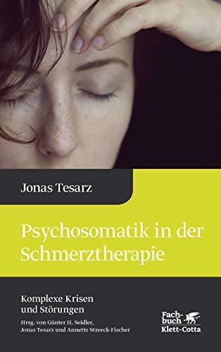 Psychosomatik in der Schmerztherapie (Komplexe Krisen und Störungen)