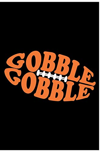Gobble Gobble: Football Rugby Gift Notebook:120-Page Journal (Funny - Un Faire Halloween Costume