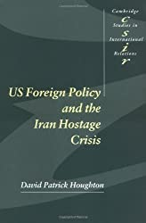 US Foreign Pol Iran Hostage Crisis (Cambridge Studies in International Relations)
