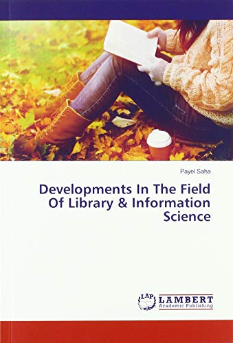Developments In The Field Of Library & Information Science (Sah-tool In Einem Alles)