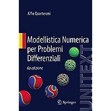 Modellistica Numerica per Problemi Differenziali (UNITEXT, Band 100)