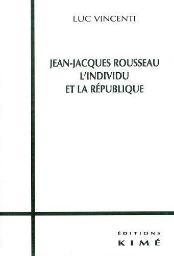 Jean-Jacques Rousseau, l'individu et la République