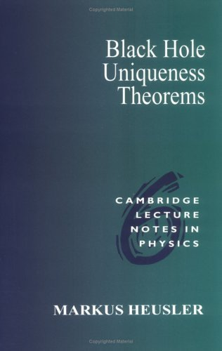 Black Hole Uniqueness Theorems (Cambridge Lecture Notes in Physics) by Markus Heusler (1996-07-26)