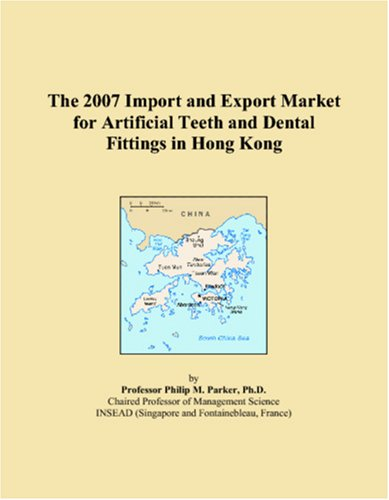 The 2007 Import and Export Market for Artificial Teeth and Dental Fittings in Hong Kong