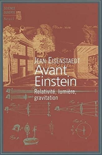 Avant Einstein. Relativité, lumière, gravitation